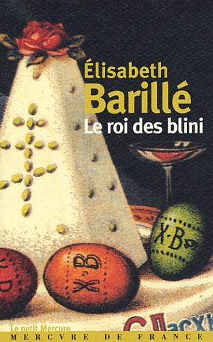 Elisabeth Barillé - Le roi des blini.