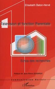 Elisabeth Baton-Hervé - Télévision et fonction parentale - Echos des recherches.