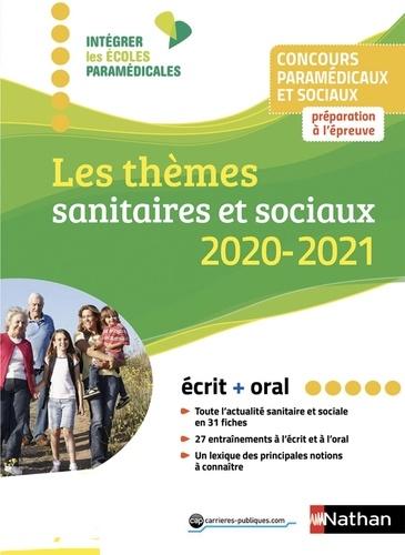 Les thèmes sanitaires et sociaux. Concours paramédicaux et sociaux  Edition 2019-2020