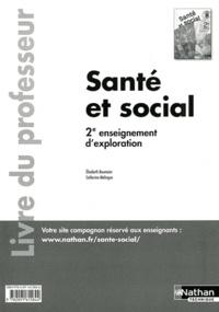 Elisabeth Baumeier et Catherine Malingue - Santé et social 2e enseignement d'exploration - Livre du professeur.