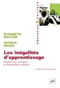 Elisabeth Bautier et Patrick Rayou - Les inégalités d'apprentissage - Programmes, pratiques et malentendus scolaires.