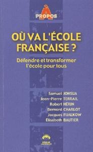 Elisabeth Bautier et Jean-Pierre Terrail - Où va l'école française ? Défendre et transformer l'école pour tous.