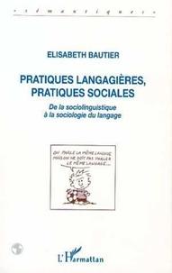 Elisabeth Bautier - Pratiques langagières, pratiques sociales - De la sociolinguistique à la sociologie du langage.