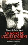 """Elisabeth Behr-Sigel - Lev Gillet """"un moinde de l'Eglise d'Orient"""" - Un libre croyant universaliste évangélique et mystique."""