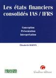 Elisabeth Bertin - Les états financiers consolidés IAS/IFRS - Conception, Présentation, Interprétation.
