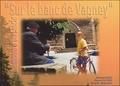 Elisabeth Berto et Didier Duchêne - Sur le banc de Vagney - Mémoire d'un Siècle.