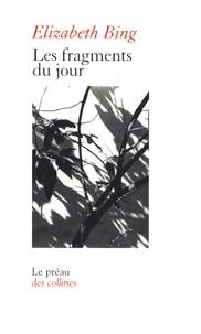Elisabeth Bing - Les fragments du jour - Suivi de Armor.