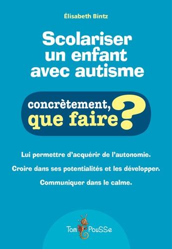 Elisabeth Bintz - Scolariser un enfant avec autisme.