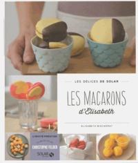 Les macarons d'Elisabeth - Elisabeth Biscarrat |
