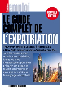 Elisabeth Blanchet - Le guide de l'expatriation.