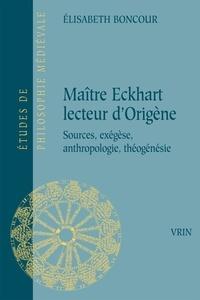 Livres de manuels scolaires à télécharger gratuitement Maître Eckhart lecteur d'Origène  - Sources, exégèse, anthropologie, théogénèsie 9782711628919 (French Edition)