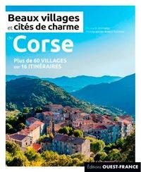 Elisabeth Bonnefoi et Robert Palomba - Beaux villages et cités de charme de Corse - Plus de 60 villages sur 16 itinéraires.