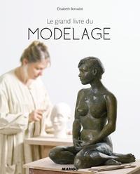 Le grand livre du modelage - Elisabeth Bonvalot |