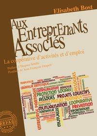 Elisabeth Bost - Aux entreprenants associés - La coopérativité d'activités et d'emploi.
