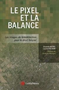 Elisabeth Botrel et Laurent Polidori - Le pixel et la balance - Les images de télédétection pour le droit foncier.