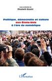 Elisabeth Boulot - Politique, démocratie et culture aux Etats-Unis à l'ère du numérique.