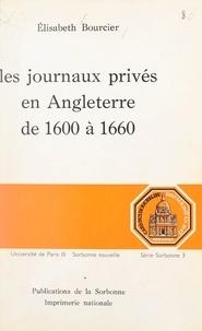 Elisabeth Bourcier et  Université de Paris III-Sorbon - Les journaux privés en Angleterre, de 1600 à 1660.