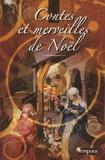 Elisabeth Bourgeois et Jean-Luc Angelis - Contes et merveilles de Noël.