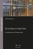 Elisabeth Bourguinat - De la clôture à l'esprit libre - La transformation de l'entreprise Lippi.