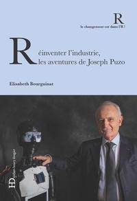 Elisabeth Bourguinat - Réinventer l'industrie, les aventures de Joseph Puzo.