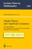 Elisabeth Bouscaren - Model Theory and Algebraic Geometry. - An introduction to E. Hrushovski's proof of the geometric Mordell-Lang conjecture.