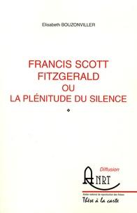 Elisabeth Bouzonviller - Francis Scott Fitzgerald ou la plénitude du silence.