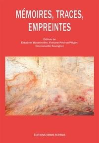 Elisabeth Bouzonviller et Floriane Reviron-Piégay - Mémoires, traces, empreintes.