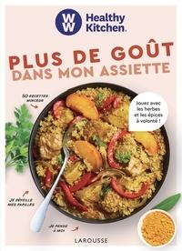 Elisabeth Boyer et Aimery Chemin - Plus de goût dans mon assiette - Jouez avec les herbes et les épices à volonté !.