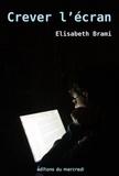 Elisabeth Brami - Crever l'écran.