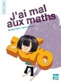 Elisabeth Brami et Rémi Courgeon - J'ai mal aux maths.