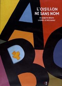 Elisabeth Brami et Lionel Le Néouanic - L'oisillon né sans nom.