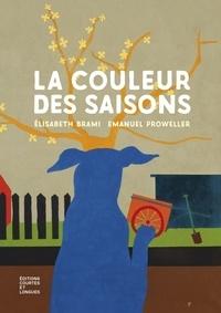 Elisabeth Brami et Emanuel Proweller - La couleur des saisons.