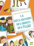 Elisabeth Brami et Estelle Billon-Spagnol - La déclaration des droits des filles - 5 à 9 ans.