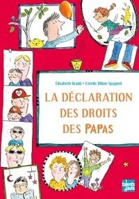 Elisabeth Brami et Estelle Billon-Spagnol - La déclaration des droits des papas.