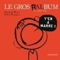 Elisabeth Brami et Gilles Rapaport - Le gros ralbum de tous les y'en a marre !.