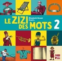 Elisabeth Brami et Fred L - Le zizi des mots 2.
