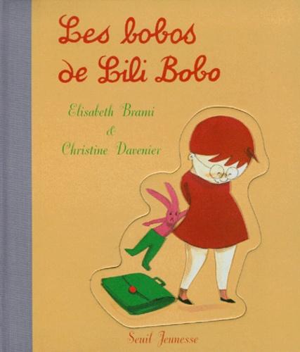 Elisabeth Brami et Christine Davenier - Les bobos de Lili Bobo.