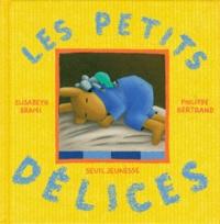 Elisabeth Brami et Philippe Bertrand - Les petits délices à partager.