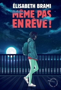 Elisabeth Brami - Même pas en rêve !.