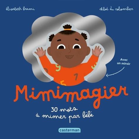 Mimimagier. 30 mots à mimer par bébé. Avec un miroir