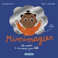 Elisabeth Brami et Chloé Du Colombier - Mimimagier - 30 mots à mimer par bébé. Avec un miroir.