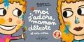 Elisabeth Brami et Lionel Le Néouanic - Moi j'adore, maman déteste.