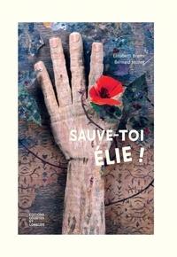 Elisabeth Brami et Bernard Jeunet - Sauve-toi, Elie !.