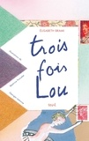 Elisabeth Brami - Trois fois Lou.