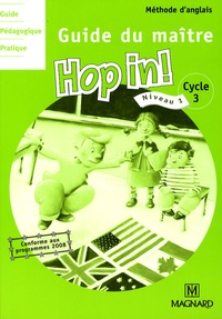 Elisabeth Brikké - Méthode d'anglais Hop in! Cycle 3 Niveau 1 - Guide du maître. 2 CD audio