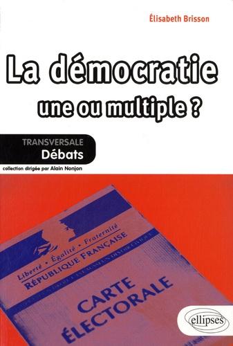 Elisabeth Brisson - La démocratie une ou multiple ?.