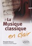 Elisabeth Brisson - La Musique classique en clair.