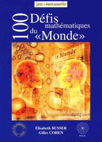 """Elisabeth Busser et Gilles Cohen - 100 Défis mathématiques du """"Monde"""" - Affaire de logique 2, problèmes 101 à 200."""