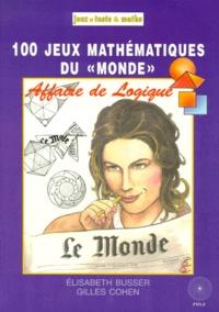 """Elisabeth Busser et Gilles Cohen - Affaire de logique - 100 Jeux mathématiques du """"monde""""."""