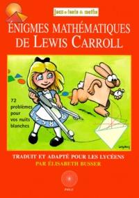 Enigmes mathématiques de Lewis Carroll- 72 problèmes pour vos nuits blanches - Elisabeth Busser | Showmesound.org